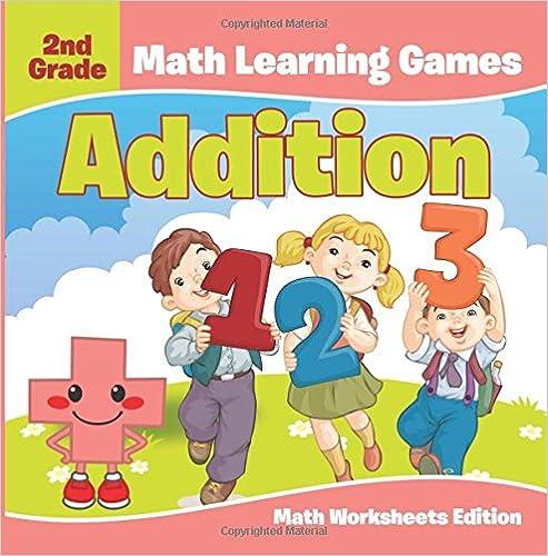 Téléchargement gratuit de bookworm complet2nd Grade Math Learning Games: Addition | Math Worksheets Edition (Littérature Française) PDF DJVU FB2 1682807975