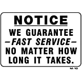 NOTICE WE GUARANTEE -FAST SERVICE- NO MATTER HOW LONG IT TAKES 7x10 Heavy Duty Indoor/Outdoor Plastic Sign