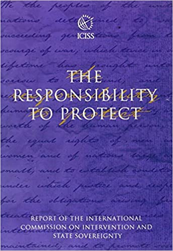 The responsibility to protect the report of the international the responsibility to protect the report of the international commission on intervention and state sovereignty iciss 9780889369603 amazon books fandeluxe Image collections