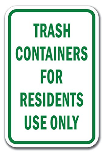"Trash Containers for Residents Only Sign 12"" X 18"" Heavy Gauge Aluminum Signs"
