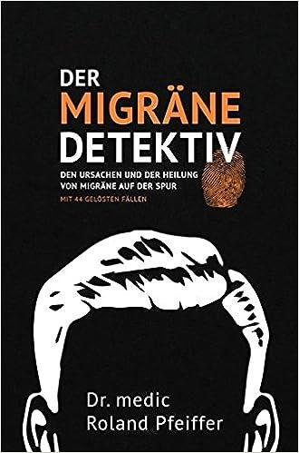 Migräne-Detektiv: Den Ursachen von Migräne auf der Spur