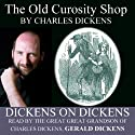 The Old Curiosity Shop: Dickens on Dickens Audiobook by Charles Dickens Narrated by Gerald Dickens