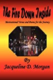 The Fire down Inside, Jacqueline D. Morgan, 144898811X