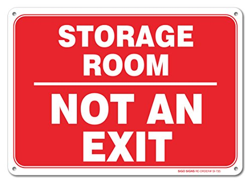 Storage Room Sign Not an Exit Sign, 10x7 Rust Free,40 Aluminum, UV Printed, Easy to Mount Weather Resistant Long Lasting Ink Made in USA by SIGO SIGNS