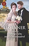 Saying I Do to the Scoundrel by  Liz Tyner in stock, buy online here