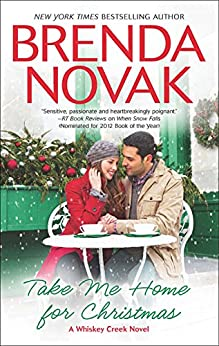 Take Me Home for Christmas (A Whiskey Creek Novel Book 5) by [Novak, Brenda]