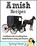 amish friendship bread cookbook - Amish Recipes. Cookbook with everything from Amish Bread to Soup and Desserts