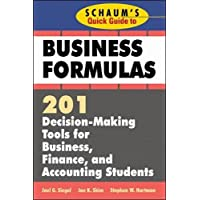 Schaum's Quick Guide to Business Formulas: 201 Decision-Making Tools for Business, Finance, and Accounting Students (Quick Guides)