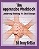 The Apprentice Workbook, Bill Tenny-Brittian, 1419681206