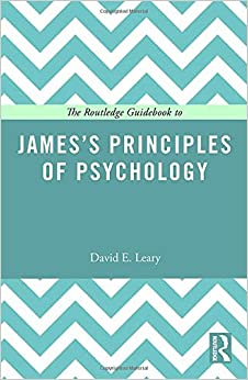 The Routledge Guidebook to James's Principles of Psychology (The Routledge Guides to the Great Books)