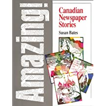 Amazing!: Canadian newspaper stories