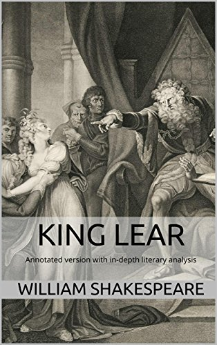 King Lear: Annotated version of King Lear with in-depth literary analysis