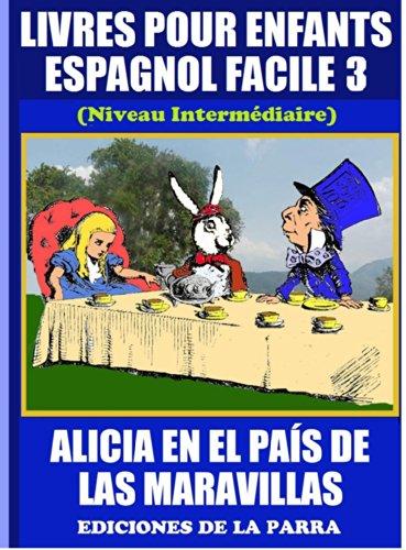 Livres Pour Enfants En Espagnol Facile 3 Alicia En El Pais