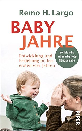 Babyjahre: Entwicklung und Erziehung in den ersten vier Jahren