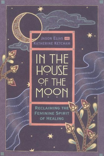 In the House of the Moon: Reclaiming the Feminine Spirit of - Riverside In Mall