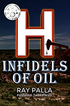 H: Infidels of Oil by [Palla, Ray]