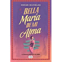 Bella Maria de mi alma (Spanish Edition)