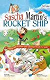 Sascha Martin's Rocket-Ship: A hilarious sci fi action and adventure book for kids (Sascha Martin's Misadventures...