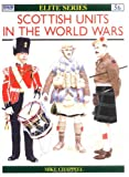 Scottish Divisions in the World Wars, Mike Chappell, 1855324695