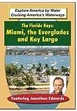 The Florida Keys - Explore Miami; the Everglades and Key Largo by Media Artists