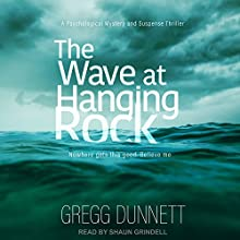 The Wave at Hanging Rock Audiobook by Gregg Dunnett Narrated by Shaun Grindell