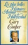 Les plus belles histoires d'amour de Hollywood : Gary Cooper par Chardair