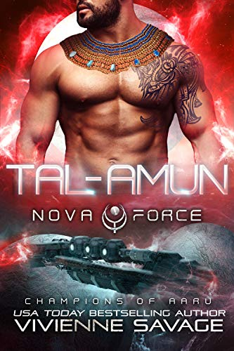 Tal-Amun: an Alien Space Fantasy Romance (The Nova Force: Champions of Aaru Book 1) by [Savage, Vivienne]