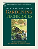 The New Encyclopedia of Gardening Techniques, American Horticultural Society Staff, 1845334841