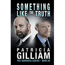 The Hannaria Series Book 4:  Something Like the Truth