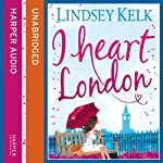 I Heart London | Lindsey Kelk
