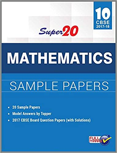 Super 20 Mathematics Sample Papers Class 10th CBSE 2017-18: Amazon ...