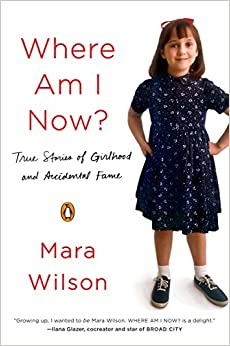 Where Am I Now?: True Stories Of Girlhood And Accidental Fame por Mara Wilson
