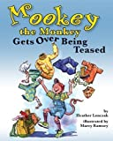 download ebook mookey the monkey gets over being teased by lonczak (sep 25 2006) pdf epub