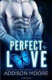 Perfect Love : A Celestra Novella, Moore, Addison, 1624300170
