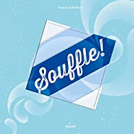 Souffle ! par Claire Zucchelli-Romer