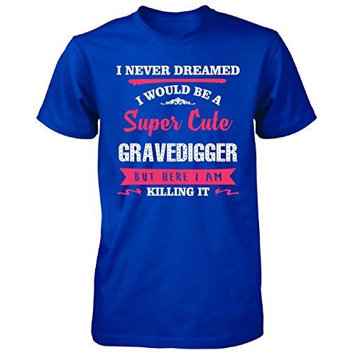JTshirt.com-4309-Never Dreamed I Would Be Super Cute Gravedigger - Unisex Tshirt-B01MPW500K-T Shirt Design