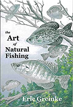 The Art Of Natural Fishing by [Greinke, Eric]
