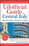 img - for The Unofficial Guide to Central Italy: Florence, Rome, Tuscany, and Umbria (Unofficial Guides) by Melanie Mize Renzulli (2008-03-31) book / textbook / text book