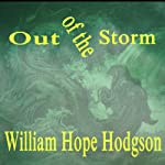 Out of the Storm | William Hope Hodgson