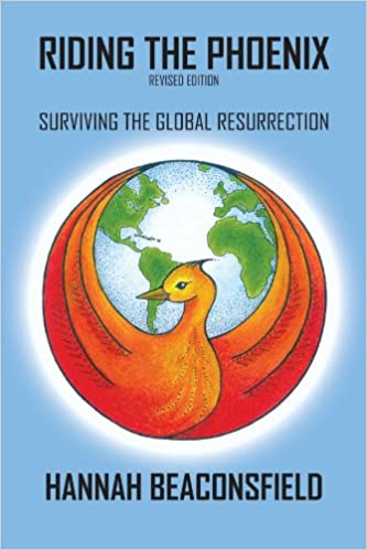 RIDING THE PHOENIX (REVISED EDITION): SURVIVING THE GLOBAL RESURRECTION