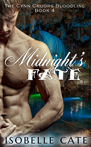 Midnight's Fate (The Cynn Cruors Bloodline Series Book 4) by [Cate, Isobelle]