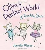 Olive's Perfect World, Jennifer Plecas, 0399252878
