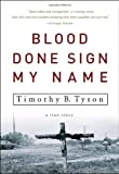 Blood Done Sign My Name: A True Story, Timothy B. Tyson, 1400083117