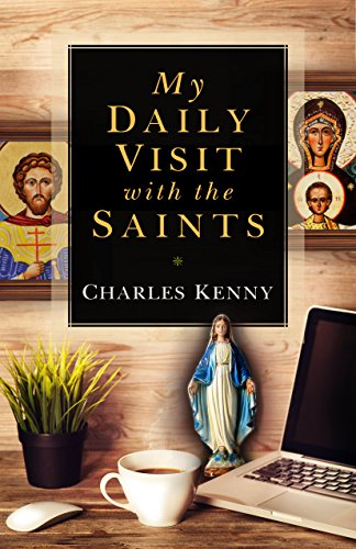 My Daily Visit with the Saints by [Kenny, Charles ]
