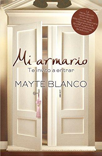 Descargar Libro Mi Armario: Te Invito A Entrar Mayte Blanco