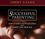 : Successful Parenting by Jimmy Evans (2003-07-01)
