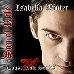 Son of Rule: House Rule (Vampire) Series | Isabella Winter