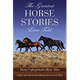 Greatest Horse Stories Ever Told: Thirty Unforgettable Horse Tales