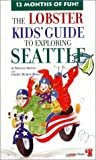 img - for The Lobster Kids' Guide to Exploring Seattle by Shelley Arenas (2001-05-01) book / textbook / text book