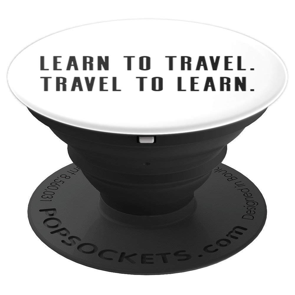 Learn To Travel And Travel To Learn - PopSockets Grip and Stand for Phones and Tablets